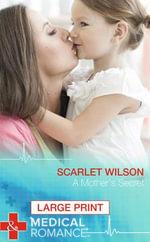 A Mother's Secret - Scarlet Wilson