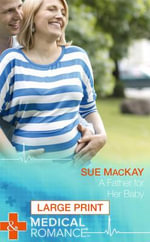 A Father for Her Baby - Sue MacKay