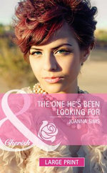 The One He's Been Looking for : Mills & Boon Largeprint Cherish - Joanna Sims