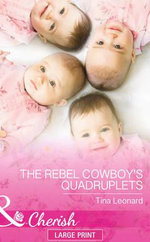 The Rebel Cowboy's Quadruplets - Tina Leonard