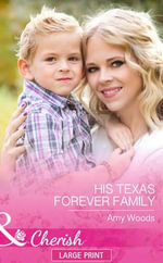 His Texas Forever Family - Amy Woods