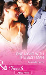 One Night with the Best Man : Mills & Boon Largeprint Cherish - Amanda Berry