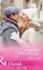 A Weaver Christmas Gift - Allison Leigh
