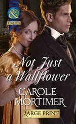 Not Just a Wallflower : Mills & Boon Largeprint Historical - Carole Mortimer