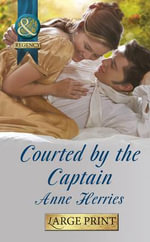 Courted by the Captain : Mills & Boon Largeprint Historical - Anne Herries