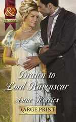Drawn to Lord Ravenscar : Mills & Boon Largeprint Historical - Anne Herries