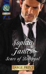 Scars of Betrayal - Sophia James