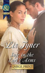 Safe in the Earl's Arms - Liz Tyner