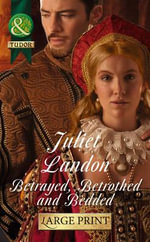 Betrayed, Betrothed and Bedded - Juliet Landon