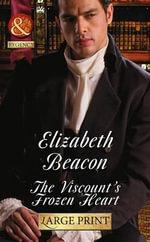 The Viscount's Frozen Heart - Elizabeth Beacon