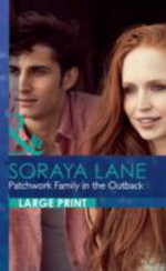 Patchwork Family in the Outback : Mills & Boon Largeprint Romance - Soraya Lane