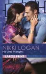 His Until Midnight : Mills & Boon Largeprint Romance - Nikki Logan
