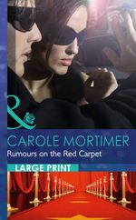 Rumours on the Red Carpet : Mills & Boon Largeprint Romance - Carole Mortimer