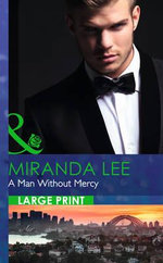 A Man without Mercy : Mills & Boon Largeprint Romance - Miranda Lee