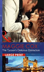 The Tycoon's Delicious Distraction : Mills & Boon Largeprint Romance - Maggie Cox