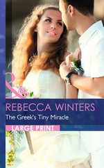 The Greek's Tiny Miracle - Rebecca Winters