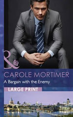A Bargain with the Enemy : Mills & Boon Largeprint Romance - Carole Mortimer