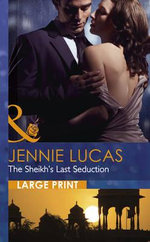 The Sheikh's Last Seduction : Mills & Boon Largeprint Romance - Jennie Lucas