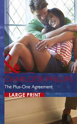 The Plus-One Agreement : Mills & Boon Largeprint Romance - Charlotte Phillips