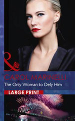 The Only Woman to Defy Him - Carol Marinelli