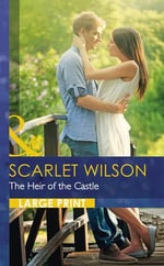 The Heir of the Castle - Scarlet Wilson