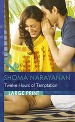 Twelve Hours of Temptation - Shoma Narayanan