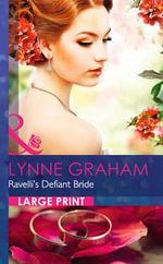 Ravelli's Defiant Bride - Lynne Graham