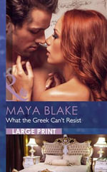 What the Greek Can't Resist - Maya Blake