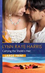 Carrying the Sheikh's Heir - Lynn Raye Harris