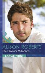 The Maverick Millionaire - Alison Roberts