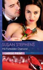 His Forbidden Diamond : Mills & Boon Largeprint Romance - Susan Stephens