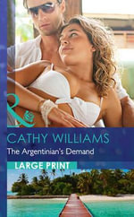 The Argentinian's Demand : Mills & Boon Largeprint Romance - Cathy Williams