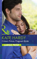 Crown Prince, Pregnant Bride : Mills & Boon Largeprint Romance - Kate Hardy