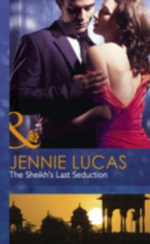 The Sheikh's Last Seduction - Jennie Lucas