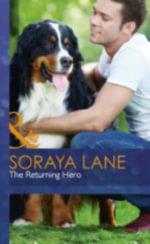 The Returning Hero - Soraya Lane