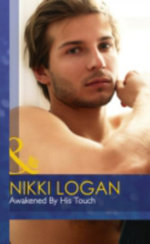 Awakened by His Touch : Mills & Boon Hardback Romance - Nikki Logan