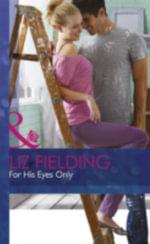 For His Eyes Only : Mills & Boon Hardback Romance - Liz Fielding