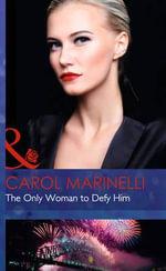 The Only Woman to Defy Him : Mills & Boon Hardback Romance - Carol Marinelli