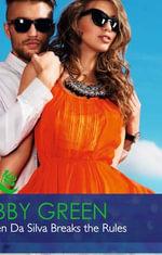 When Da Silva Breaks the Rules : Mills & Boon Hardback Romance - Abby Green