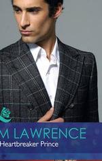 The Heartbreaker Prince : Mills & Boon Hardback Romance - Kim Lawrence