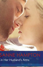 Back in Her Husband's Arms : Mills & Boon Hardback Romance - Susanne Hampton