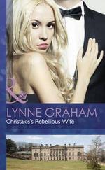 Christakis's Rebellious Wife - Lynne Graham