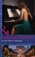 At No Man's Command : Mills & Boon Hardback Romance - Melanie Milburne