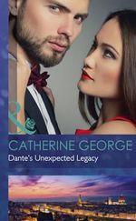 Dante's Unexpected Legacy - Catherine George