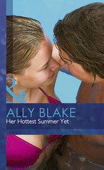 Her Hottest Summer Yet - Ally Blake