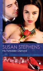 His Forbidden Diamond : Mills & Boon Hardback Romance - Susan Stephens