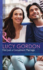 Not Just a Convenient Marriage : Mills & Boon Hardback Romance - Lucy Gordon