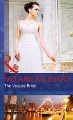 The Valquez Bride - Melanie Milburne