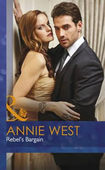 Rebel's Bargain - Annie West