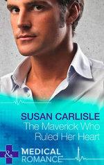 The Maverick Who Ruled Her Heart - Susan Carlisle